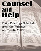 Counsel and Help, Daily Readings Selected from the Writings of Dr. J.R. Miller