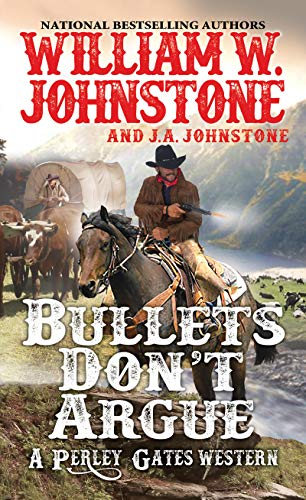 Bullets Don't Argue (A Perley Gates Western Book 3) (English Edition)