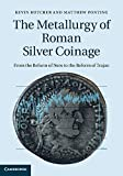The Metallurgy of Roman Silver Coinage: From the Reform of Nero to the Reform of Trajan