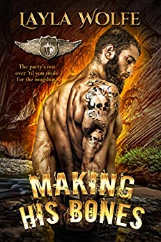 Making His Bones: A Motorcycle Club Romance (The Bare Bones MC Book 9) by [Wolfe, Layla]