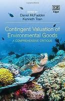 Contingent Valuation of Environmental Goods: A Comprehensive Critique