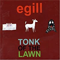 Tonk of the Lawn by Egill