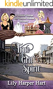 True Grit Spirit: A Maddie Graves and Hannah Hickok Mystery (English Edition)