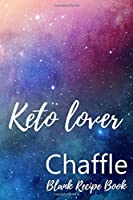Keto Lover Chaffle Blank Recipe Book: Template With Space To Write In Your Favorite Chaffles Recipes Paperback Journal 6 x 9 Purple Pink Blue Watercolor Design