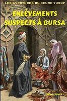 Les aventures du jeune Yusuf: Enlèvements suspects à Bursa