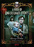 The Hostile Hospital (A Series of Unfortunate Events, Book 8): Netflix Tie-in Edition (Series of Unfortunate Events)