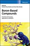 Boron-Based Compounds: Potential and Emerging Applications in Medicine
