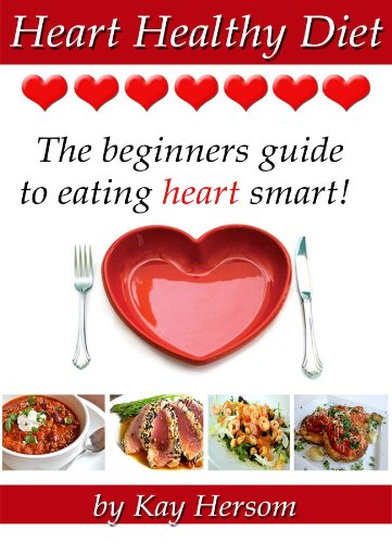 Heart healthy diet the beginners guide to eating heart smart heart healthy diet the beginners guide to eating heart smart by hersom forumfinder
