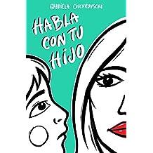 Habla con tu hijo (Spanish Edition)