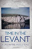 Time in the Levant: A Life in The Middle East
