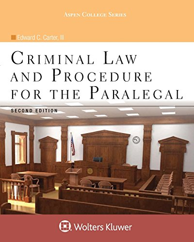 Download Criminal Law and Procedure for the Paralegal (Aspen College) 1454873523
