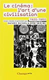Le Cinema: L'Art D'Une Civilisation 1920-1960