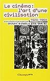 Le Cinema: L'Art D'Une Civilisation 1920-1960