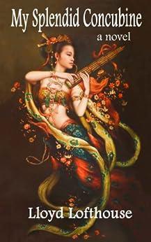 My Splendid Concubine by [Lofthouse, Lloyd]