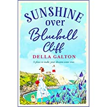 Sunshine Over Bluebell Cliff: A wonderfully uplifting read for 2020