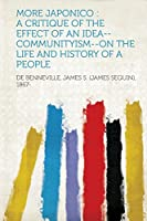 More Japonico: A Critique of the Effect of an Idea--Communityism--On the Life and History of a People