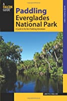 Paddling Everglades National Park: A Guide to the Best Paddling Adventures (Where to Paddle)