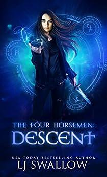The Four Horsemen: Descent by [Swallow, LJ]
