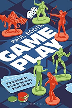 Game Play: Paratextuality in Contemporary Board Games by [Booth, Paul]