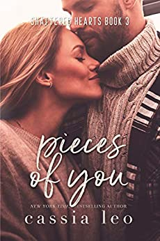 Pieces of You (Shattered Hearts Book 3) by [Leo, Cassia]
