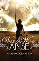 Warrior Women, Arise
