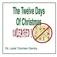 The 12 Days of Christmas: UNLEASHED