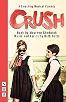 Crush: The Musical by Maureen Chadwick Kath Gotts(2017-04-11)