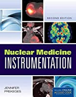Nuclear Medicine Instrumentation by Jennifer Prekeges(2012-08-27)