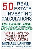 50 Real Estate Investing Calculations: Cash Flow, IRR, Value, Profit, Equity, Income, ROI, Depreciation, More (English Edition) 画像
