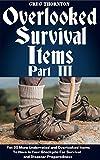 アウトドア用品 Overlooked Survival Items Part III: Yet 20 More Underrated and Overlooked Items To Have In Your Stockpile For Survival and Disaster Preparedness (English Edition)