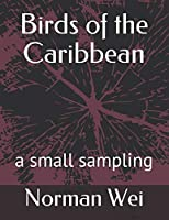 Birds of the Caribbean: a small sampling