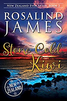 Stone Cold Kiwi (New Zealand Ever After Book 2) by [James, Rosalind]