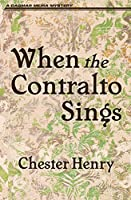 When the Contralto Sings (The Truman and Celeste Books)