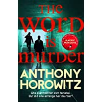 The Word Is Murder: The bestselling mystery from the author of Magpie Murders – you've never read a crime novel quite like this