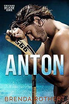 Anton: A Chicago Blaze Hockey Romance by [Rothert, Brenda]