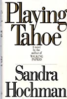 Playing Tahoe: A Novel