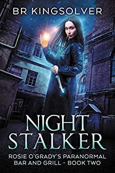 Night Stalker (Rosie O'Grady's Paranormal Bar and Grill Book 2) by [Kingsolver, BR]