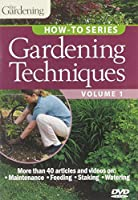 Garden Techniques, Volume 1 (Fine Gardening How-To)
