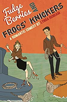 Fudge Berries and Frogs' Knickers (Comedy Romance) by [Renham, Lynda]