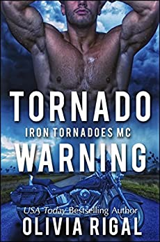 Tornado Warning (The Iron Tornadoes MC Book 7) by [Rigal, Olivia]