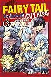 フェアリーテイルシティーヒーロー FAIRY TAIL CITY HERO コミック 1-3巻セット