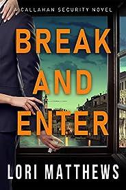 Break and Enter: A Sexy, Thrilling Romantic Suspense (Callahan Security Series Book 1)