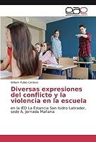 Diversas expresiones del conflicto y la violencia en la escuela: en la IED La Estancia San Isidro Labrador, sede A, Jornada Mañana