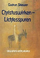 Christuswirken, Lichtesspuren: Christus in Kunst und Dichtung