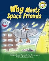 Why Meets Space Friends (The Boy Named Why)