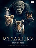 Dynasties: The Rise and Fall of Animal Families (TV Tie in)