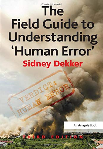 Download The Field Guide to Understanding 'Human Error' 1472439058