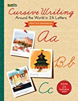 Cursive Writing: Around the World in 26 Letters: A Practice Workbook
