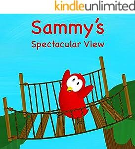 Sammy's Spectacular View (Sammy Bird Series) (English Edition)