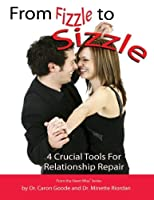 From Fizzle to Sizzle: 4 Crucial Tools for Relationship Repair